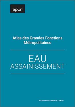 Atlas des grandes fonctions métropolitaines - Eau et assainissement © Apur