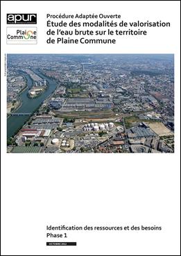 Modalités de valorisation de l'eau brute sur le territoire de Plaine Commune - Phase 1 : identification des ressources et des besoins © Apur