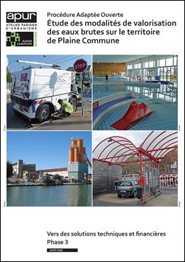 Modalités de valorisation de l'eau brute sur le territoire de Plaine Commune - Phase 3 : vers des solutions techniques et financières © Apur