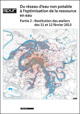 Du réseau d'eau non potable à l'optimisation de la ressource en eau – Partie 2 : Restitution des ateliers du 11 et 12 février 2013 © Apur