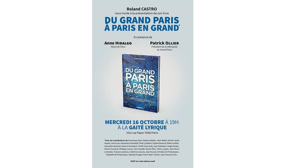 """Roland Castro présente """"Du GRAND PARIS à PARIS en GRAND"""" © Roland Castro"""