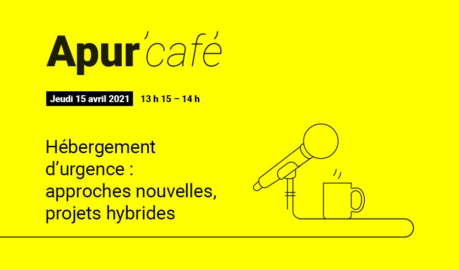 Hébergement d'urgence : approches nouvelles, projets hybrides © Apur