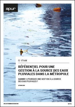 Référentiel pour une gestion à la source des eaux pluviales dans la métropole - Cahier 1 | Pourquoi une gestion à la source des eaux pluviales ? © Apur