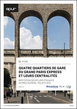 Couverture - Quatre quartiers de gare du Grand Paris Express et leurs centralités - Restitution des ateliers étudiants de Paris Dauphine - PSL2019-2020 © Apur