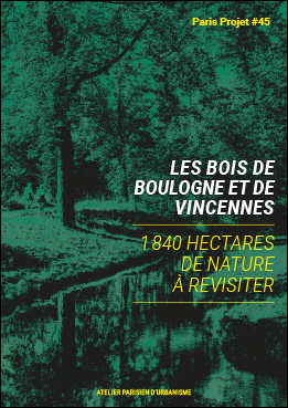 Couverture - Les bois de Boulogne et de Vincennes - 1 840 hectares de nature à revisiter © Apur