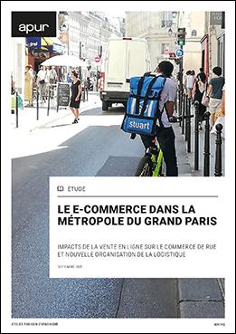 Couverture - Le e-commerce dans la Métropole du Grand Paris - Impacts de la vente en ligne sur le commerce de rue et nouvelle organisation de la logistique © Apur
