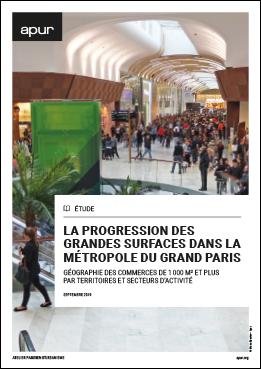 Couverture - La progression des grandes surfaces dans la Métropole du Grand Paris - Géographie des commerces de 1 000 m² et plus par territoires et secteurs d'activité © Apur