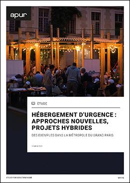 Couverture – Hébergement d'urgence : approches nouvelles, projets hybrides © Apur