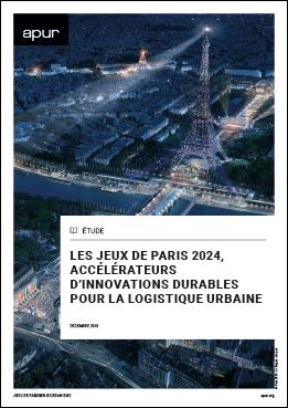Couverture - Les jeux de Paris 2024, accélérateurs d'innovations durables pour la logistique urbaine © Apur