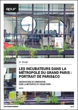 Couverture - Les incubateurs dans la Métropole du Grand Paris: portrait de Paris&Co © Apur