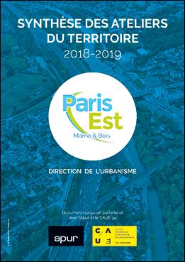 Couverture - Synthèse des ateliers du territoire 2018-2019 - Paris Est Marne&Bois © Apur