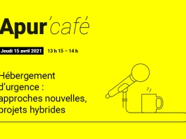 Emergency accommodation: new approaches, hybrid projects © Apur