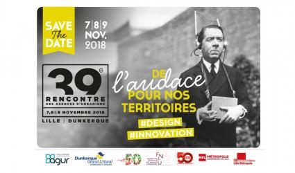 39e rencontre des agences d'urbanisme à Lille et Dunkerque © 39e rencontre des agences d'urbanisme à Lille et Dunkerque